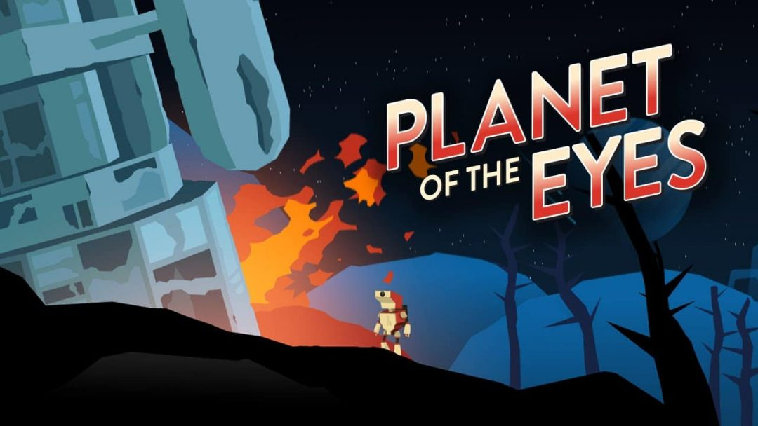 Planet of the Eyes - PS4 ve Xbox One'da piyasaya sürülecek